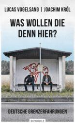 """Lesetipp: Cover des Buches """"Was wollen die denn hier?"""" von Lucas Vogelsang und Joachim Król, erschienen bei Rowohlt. In Prinzip Apfelbaum – Magazin über das, was bleibt. Ausgabe: Heimat"""