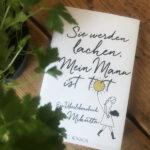 """Wenn der Partner stirbt: Cover des Buches """"Sie werden lachen. Mein Mann ist tot"""" von Petra Mikutta, erschienen bei Knaus. Lesetipp. Welche Wege gibt es, um neuen Mut zu fassen? In: Prinzip Apfelbaum. Magazin über das, was bleibt."""