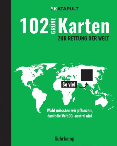 """Lesetipp: Cover des Buches """"102 grüne Karten zur Rettung der Welt"""", Hg.: KATAPULT, erschienen im Suhrkamp Verlag, 2020.. In Prinzip Apfelbaum – Magazin über das, was bleibt. Ausgabe: Wandel"""